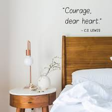 Vinyl Wall Art Decal Courage Dear Heart 22 X 18 C S Lewis Mot Imprinted Designs