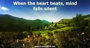 when the heart beats mind falls silent com