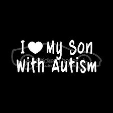 I Love My Son With Autism Sticker Autistic Car Decal Awareness Mother Aspergers Ebay