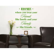 Home Where You Treay Your Friends Like Family And Your Family Like Friends Wall Decal Sticker Mural Vinyl Art Home Decor Quotes And Sayings 4409 Walmart Com Walmart Com