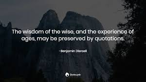 the wisdom of the wise and the ex benjamin d i quotes pub