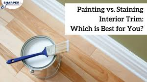 painted trim vs stained trim which is