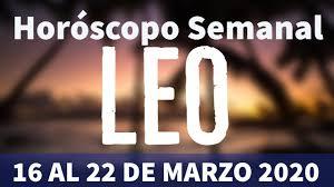 LEO! HORÓSCOPO SEMANAL 16 AL 22 DE MARZO 2020 - YouTube