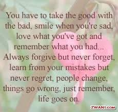 you have to take the good the bad smile when you re sad