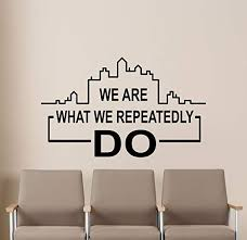Amazon Com We Are What We Repeatedly Do Wall Decal Office Motivational Quote Poster Inspirational Gift Stencil Artwork Vinyl Sticker Business Art Room Wall Decor Removable Mural 23v Kitchen Dining
