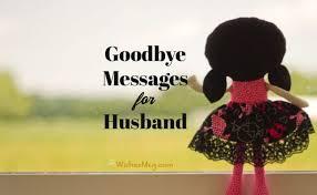 goodbye messages for husband wishesmsg