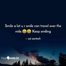 smile a lot u r smile can quotes writings by sai santosh