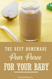 homemade baby food recipes pear puree