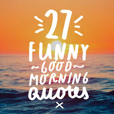 27 funny good morning es to