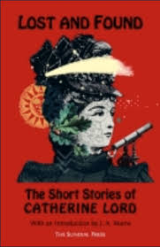 LOST AND FOUND: THE SHORT STORIES OF CATHERINE LORD | Vault Of ...