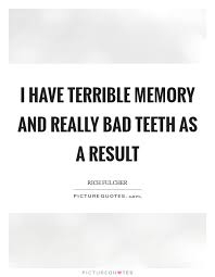 bad memory quotes bad memory sayings bad memory picture quotes