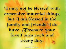 i am truly blessed i have the most amazing family and friends a