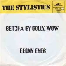 the stylistics betcha by golly wow
