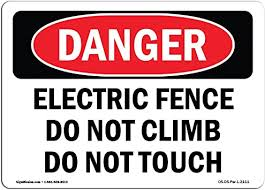 Amazon Com Osha Danger Sign Electric Fence Do Not Climb Do Not Touch Choose From Aluminum Rigid Plastic Or Vinyl Label Decal Protect Your Business Construction Site Shop Area