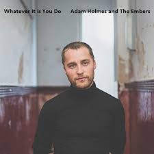 Whatever It Is You Do (Radio Edit) by Adam Holmes and The Embers on Amazon  Music - Amazon.com