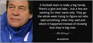 otto rehhagel quote a football team is really a big family