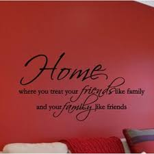 Decal Home Where You Treat Your Friends Like Family Wall Decal Black 19 X 32 Walmart Com