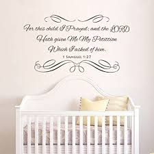 Amazon Com Wall Art Decal Sticker For This Child I Prayed And The Lord Hath Given Me My Petition Which I Asked Of Him For Nursery Kids Room Home Kitchen