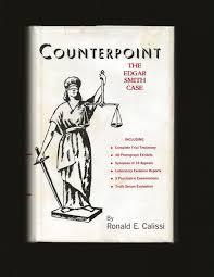 Counterpoint: The Edgar Smith Case (Signed) de Ronald E. Calissi ...