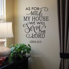 Amazon Com Battoo As For Me And My House Wall Decal Serve The Lord Wall Decal Christian Vinyl Decal Joshua 24 15 Bible Verse 40 W By 28 5 H Black Home Kitchen
