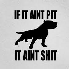 If It Aint Pit It Aint Shit Pitbull Mom Pitbull Dad Pitbull Etsy