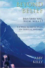 Beyond Belief: Jesus Saved You...Now What?: Kelly, Abby: 9781632131140:  Amazon.com: Books