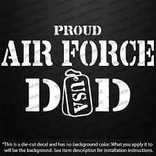 Proud Air Force Dad Vinyl Die Cut Decal Sticker 4 5 X7 5 Usa Military Us Forces Window Sticker 18 75x11 25cm Stickers Aliexpress