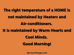 the right temperature of a home good morning quotes image