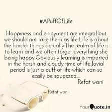 apuffoflife happiness a quotes writings by refat wani