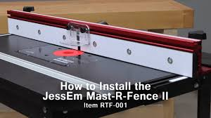 How To Install The Jessem Mast R Fence Ii On Your Router Table Youtube