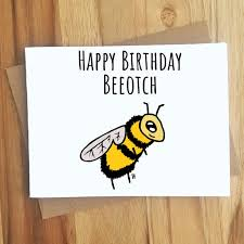 Happy Birthday Beeotch Bee Pun Card Puns Play On Words Etsy