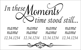Custom Wall Decal In These Moments Family Names Dates Letter Wall Custom Wall Decal Family Wall Decals