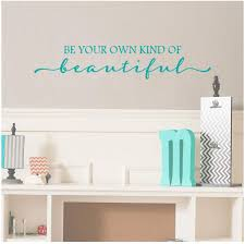 Amazon Com Be Your Own Kind Of Beautiful Vinyl Lettering Wall Decal Sticker 6 H X 32 L Turquoise Home Kitchen