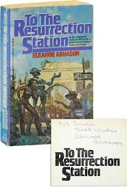To the Resurrection Station Signed by Author | Eleanor ARNASON ...