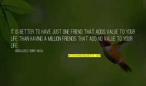 million friends quotes top famous quotes about million friends