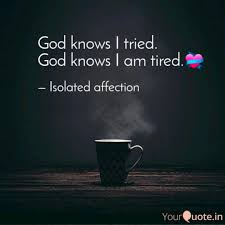god knows i tried god kn quotes writings by sachin bansal