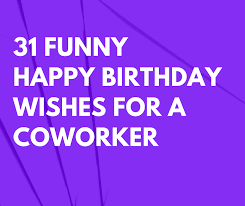 funny happy birthday wishes for a coworker that are short and