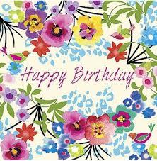 Happy Birthday Pretty Flowers Happy Birthday Floral Happy Birthday Greetings Happy Birthday Cards