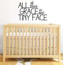 Xl All Of God S Grace In One Tiny Face Wall Decal For Baby Nursery 32 Lucky Girl Decals