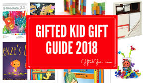 gifted kid gift guide 2018 great