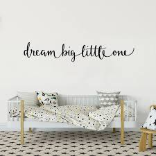 Dream Big Little One Quote Wall Sticker Baby Nursery Kids Room Inspirational Motivational Quote Vinyl Wall Decal Bedroom Wall Stickers Aliexpress