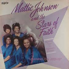 Mattie Johnson And The Stars Of Faith - Leaning On Jesus (1982, Vinyl) |  Discogs