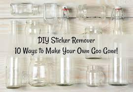 diy sticker remover 10 non toxic