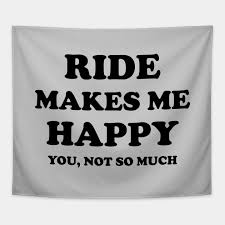 ride make me happy ride quote quotes tapestry uk