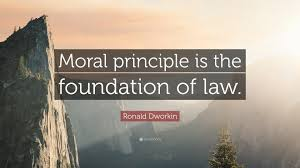 """Ronald Dworkin Quote: """"Moral principle is the foundation of law."""" (9  wallpapers) - Quotefancy"""