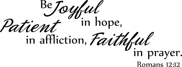 Amazon Com Wall Decal Quote Be Joyful In Hope Patient In Affliction Faithful In Prayer Romans 12 12 Bible Verse Christian Scripture Home Kitchen