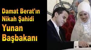 Berat Albayrak'ın Nikah Şahidi YUNAN Başbakanı Çıktı !!! - YouTube