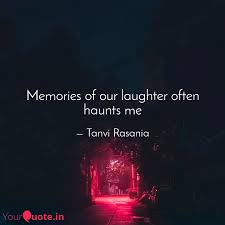 memories of our laughter quotes writings by tanvi rasania