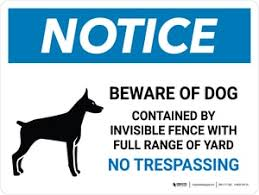 Notice Beware Of Dog Contained By Invisible Fence No Trespassing Landscape Wall Sign Creative Safety Supply