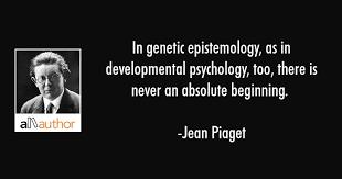 in genetic epistemology as in developmental quote